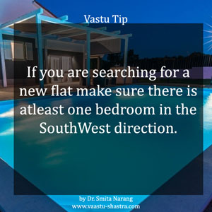 If you are searching for a new flat make sure there is alteast one bathroom in the SouthWest direction.